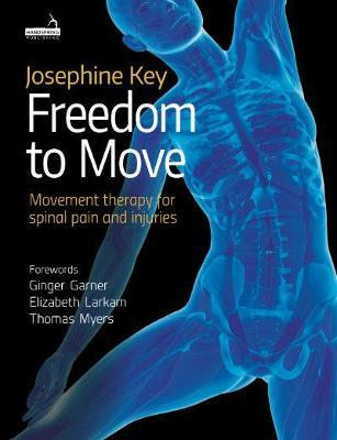 Freedom to Move : Movement Therapy for Spinal Pain and Injuries