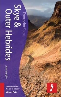 Skye & Outer Hebrides Footprint Focus Guide : Includes Barra, Benbecula, Eigg, Harris, Lewis, Rum, the Uists