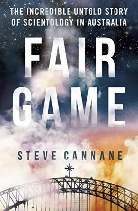 Fair Game : The incredible untold story of Scientology in Australia
