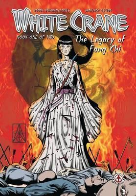 White Crane: The Legacy of Fang Chi: Volume 1