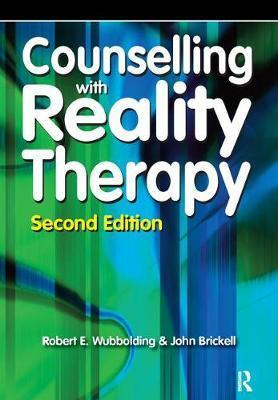 Counselling with Reality Therapy - Robert Wubbolding, John Brickell