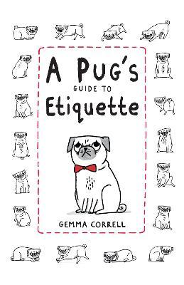A Pug's Guide to Etiquette Cover Image