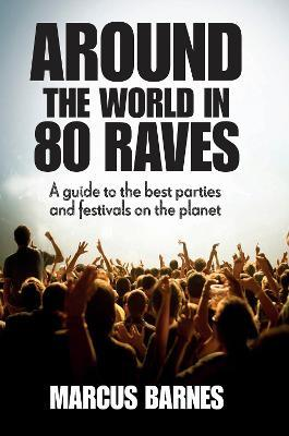 Around the World in 80 Raves Cover Image