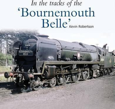 In the Tracks of the 'Bournemouth Belle': 3