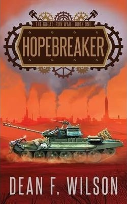 Hopebreaker (the Great Iron War, Book 1)