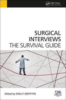 Surgical Interviews : The Survival Guide