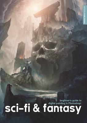 Beginner's Guide to Digital Painting in Photoshop : Sci-Fi and Fantasy