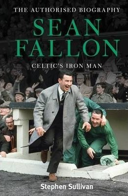 Sean Fallon: Celtic's Iron Man