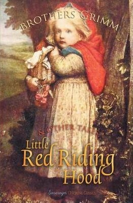 Little Red Riding Hood And Other Tales The Brothers Grimm