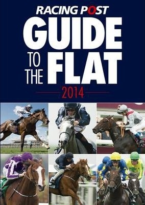 Racing Post Guide to the Flat 2014