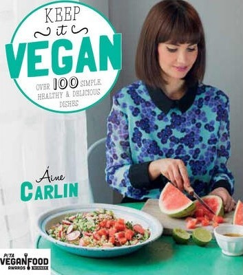 KEEP IT VEGAN: OVER 100 SIMPLE HEALTHY