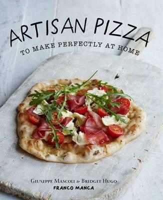 Franco Manca, Artisan Pizza to Make Perfectly at Home Cover Image