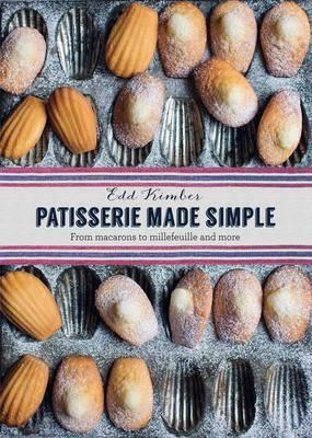 PATISSERIE MADE SIMPLE:FROM MACARONS TO