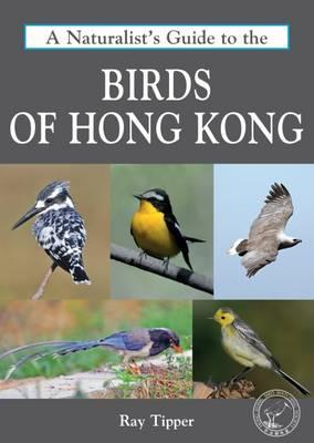 Naturalist's Guide to the Birds of Hong Kong Cover Image
