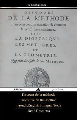 Discours De La Methode/Discourse on the Method (French/English Bilingual Text)