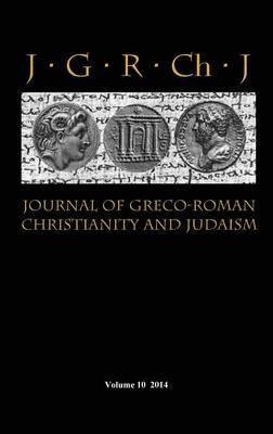 Journal of Greco-Roman Christianity and Judaism 10 (2014) Cover Image