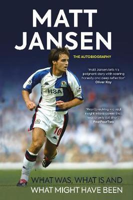 Matt Jansen: The Autobiography : What Was, What Is and What Might Have Been