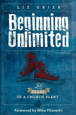 Beginning Unlimited  The Diary of a Church Plant