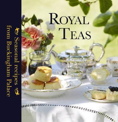 Royal Teas : Seasonal recipes from Buckingham Palace