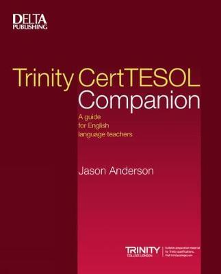 Trinity CertTESOL Companion: A guide for English language teachers