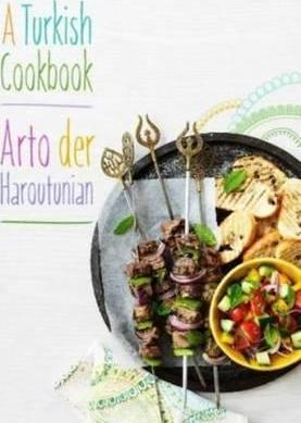 A turkish cookbook arto der haroutunian 9781909808249 a turkish cookbook forumfinder Images