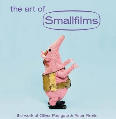 The Art of Smallfilms : The Work of Oliver Postgate & Peter Firmin