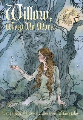 Willow, Weep No More