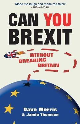 Can You Brexit? : Without Breaking Britain