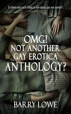 OMG! Not Another Gay Erotica Anthology?