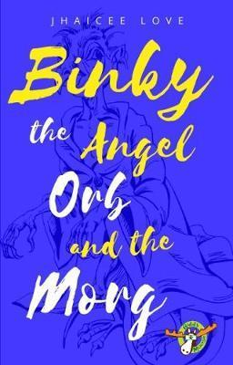 Binky 2017: BK. 1: The Angel Orb and The Morg 1