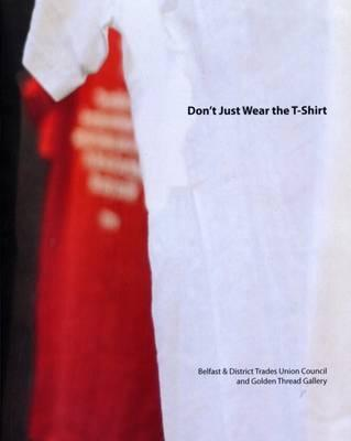 Don't Just Wear the Tshirt