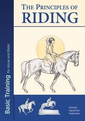 The Principles of Riding : Basic Training for Horse and Rider