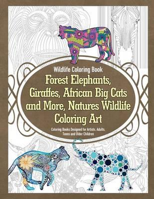 Wildlife Coloring Book Forest Elephants, Giraffes, African Big Cats ...