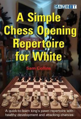 A Simple Chess Opening Repertoire for White Cover Image