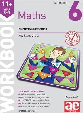 11+ Maths Year 5-7 Workbook 6: Numerical Reasoning