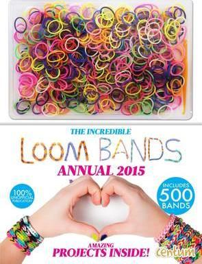 Incredible Loom Bands Annual 2015