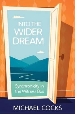 Into the Wider Dream: Synchronicity in the Witness Box