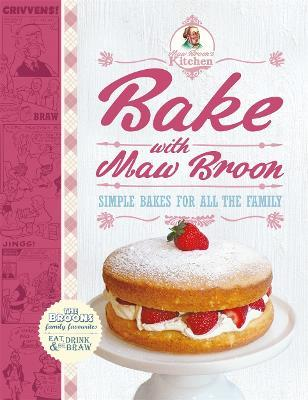 Bake with Maw Broon - My Favourite Recipes for All the Family Cover Image