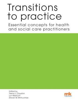 Transitions to practice: Essential concepts for health and social care professions