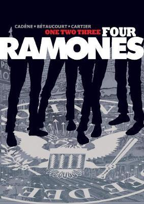 One, Two, Three, Four, Ramones  A Graphic Novel
