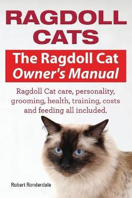 ragdoll cats the ragdoll cat owners manual ragdoll cat care rh bookdepository com Cat Diesel Engines Cat Operations and Maintenance Manual