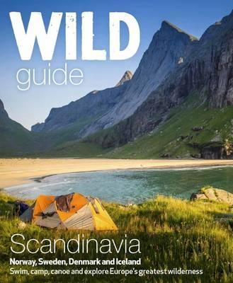 Wild Guide Scandinavia (Norway, Sweden, Iceland and Denmark): Volume 3 Cover Image