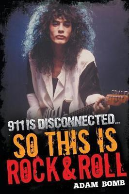 911 is Disconnected : So This is Rock and Roll