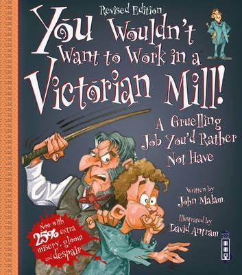 You Wouldn't Want To Work In A Victorian Mill!