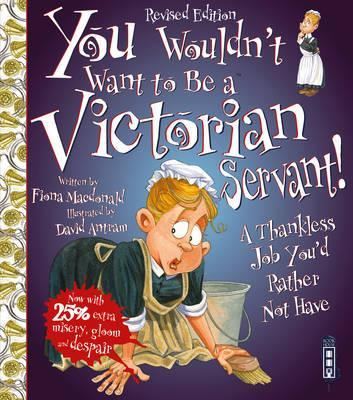 You Wouldn't Want To Be A Victorian Servant!
