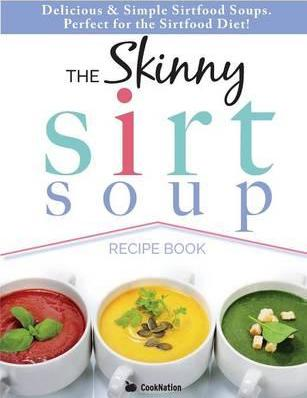 The Skinny Sirtfood Soup Recipe Book Cover Image