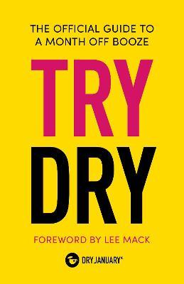 Astrosadventuresbookclub.com Try Dry : The Official Guide to a Month Off Booze Image