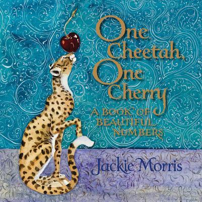 One Cheetah, One Cherry  A Book of Beautiful Numbers