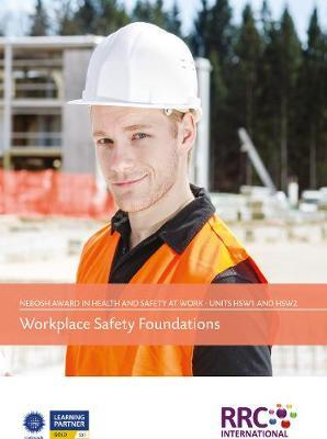 NEBOSH Award in Health and Safety at Work - Unit HSW1: Workplace Safety Foundations, Unit HSW2: Risk Assessment Activity - Text Book
