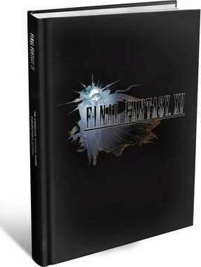 Final Fantasy XV : The Complete Official Guide